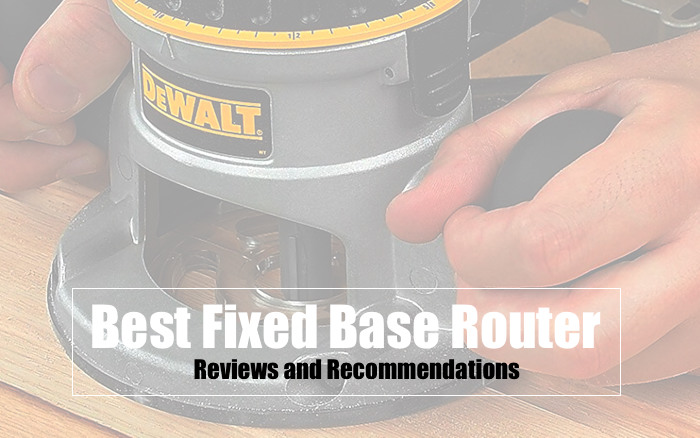 Best Fixed base router reviews